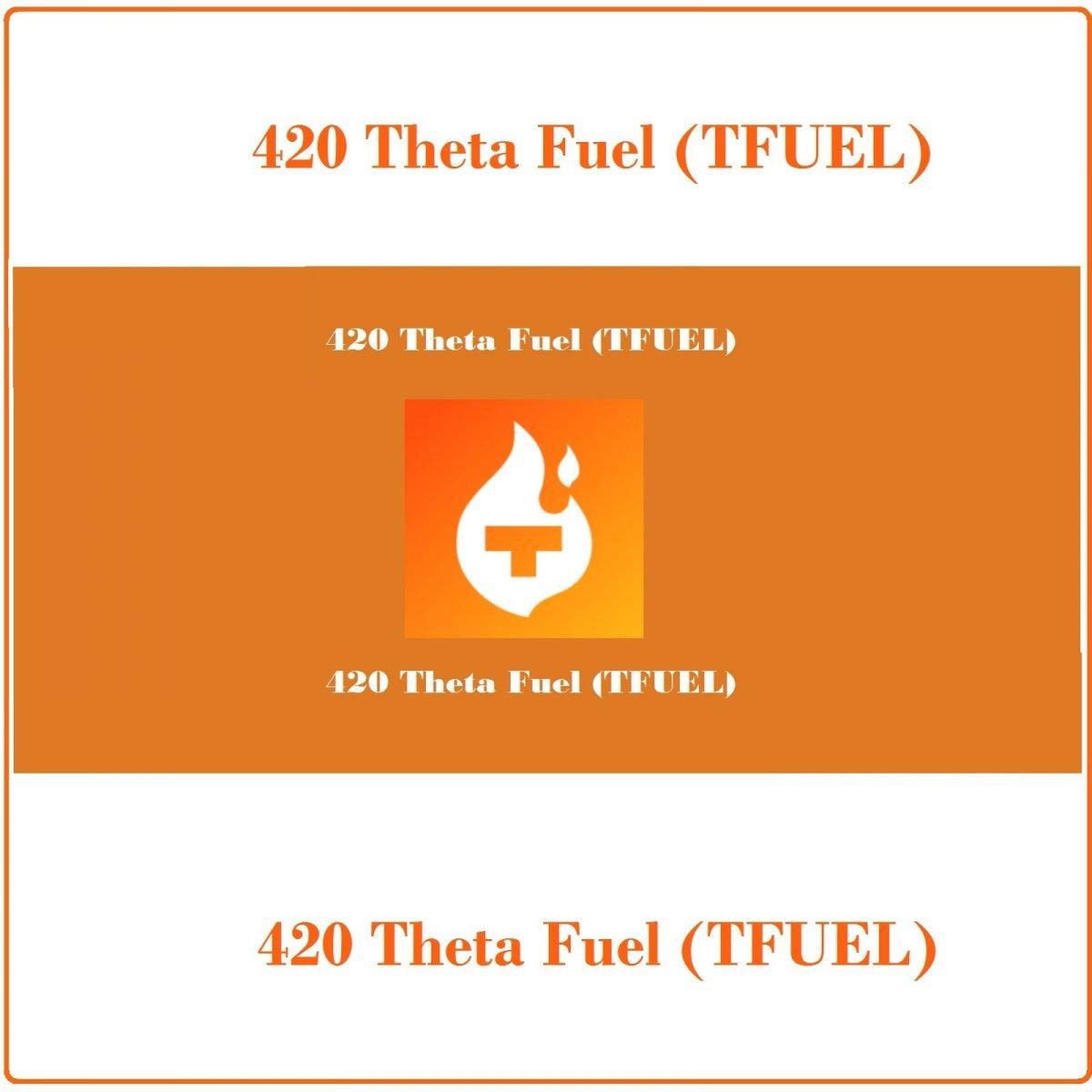 420 Theta Fuel (TFUEL)