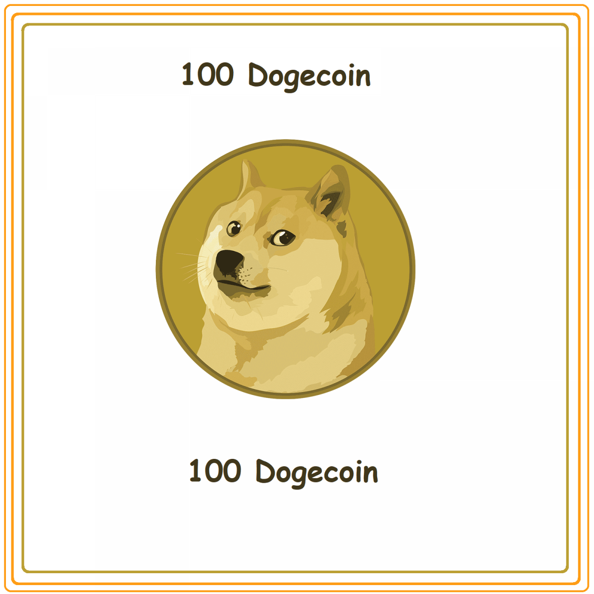 100 Dogecoin Direct to you Wallet